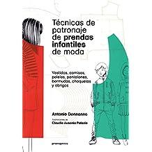Técnicas de patronaje de prendas infantiles de moda. Vestidos, camisas, peleles, pantalones