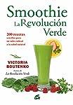 Smoothies. La Revolución Verde...