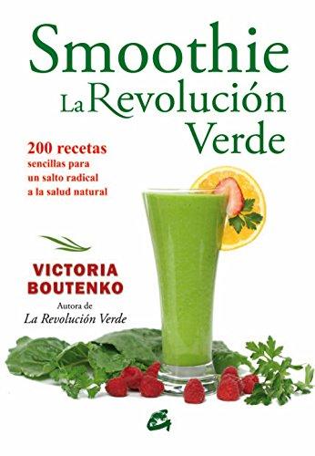 Smoothies. La Revolución Verde (Nutrición y salud) por Victoria Boutenko