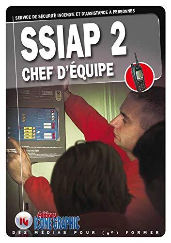Livre SSIAP2 - Service de Sécurité Incendie et d'Assistance à Personnes - Chef d'équipe par  Icone Graphic