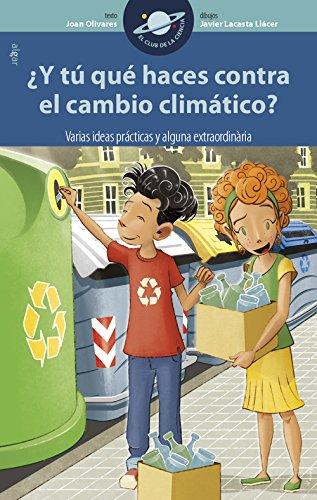 ¿Y tú qué haces contra el cambio climático? (El Club de la Ciencia)
