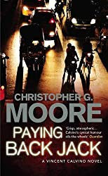 Paying Back Jack (Vincent Calvino 3) by Christopher G. Moore (2010-12-01)