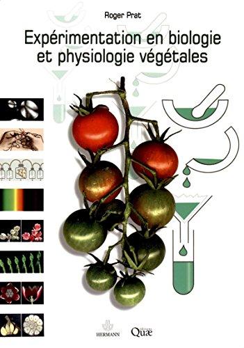 Expérimentation en biologie et physiologie végétales par Roger Prat