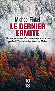 Le dernier ermite par Michael Finkel