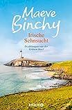 Irische Sehnsucht: Erzählungen von der Grünen Insel - Maeve Binchy