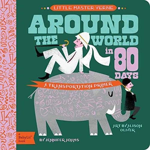 Little Master Verne: Around the World in 80 Days: A BabyLit Transportation Primer