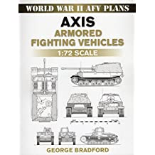 Axis Armored Fighting Vehicles: 1:72 Scale (World War II AFV Plans)