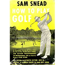 How to play golf,: And professional tips on improving your score;