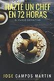 Hazte un Chef en 72Horas: Las Técnicas Básicas resumidas en 3 días de trabajo (72 horas enteras), con más de de 20 años de trabajo y más de 1.00 alumnos.