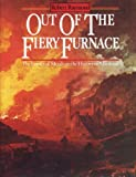 Out of the Fiery Furnace: The Impact of Metals on the History of Mankind by Robert Raymond (1986-10-01)