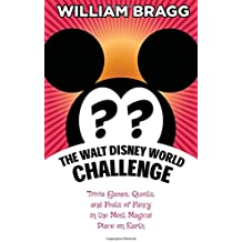 The Walt Disney World Challenge: Trivia Games, Quests, and Feats of Fancy in the Most Magical Place on Earth