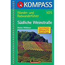 Südliche Weinstraße - Pfalz Süd - Elsass Nord: Wander- und Rad-Wanderführer mit Tourenkarten, Höhenprofilen, Wandertipps