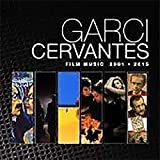 Garci-Cervantes Film Music 2001-2015