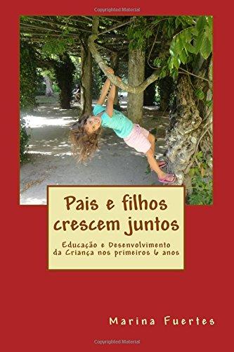 pais-e-filhos-crescem-juntos-educacao-e-desenvolvimento-da-crianca-nos-primeiros-6-anos
