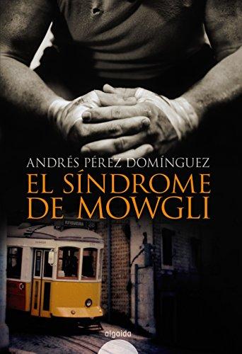 El síndrome de Mowgli (Algaida Literaria - Premio Internacional Luis Berenguer) por Andrés Pérez Domínguez