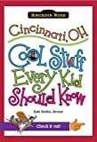 Cincinnati, OH:: Cool Stuff Every Kid Should Know (Arcadia Kids) by Kate Boehm Jerome (2010-06-02)