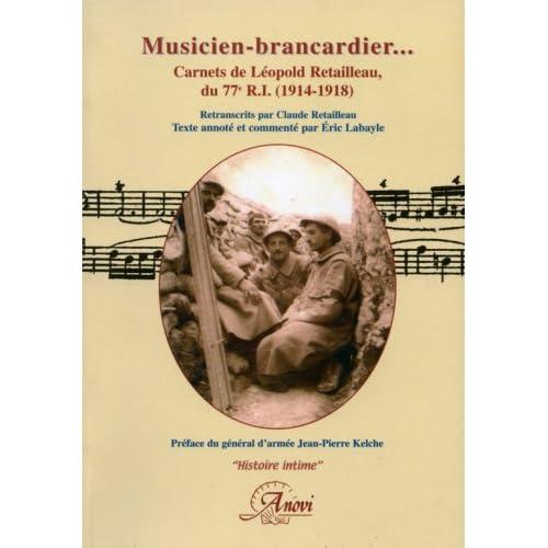 Musicien-brancardier... Carnets de Léopold Retailleau, du 77e R.I., 1914-1918