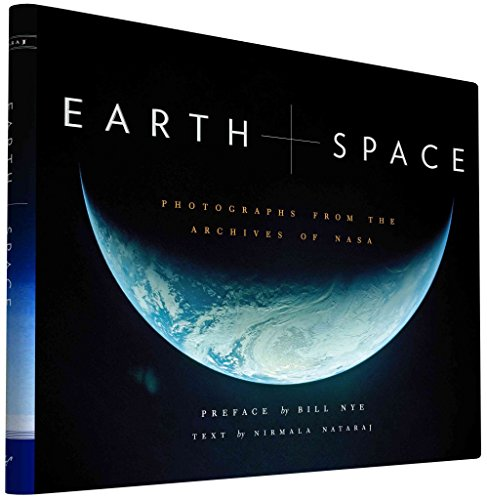 [(Earth and Space : Photographs from the Archives of NASA)] [By (author) Nirmala Nataraj ] published on (October, 2015)