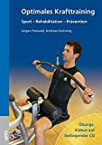 Optimales Krafttraining: Sport - Rehabilitation - Prävention