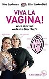 : Viva la Vagina!: Alles über das weibliche Geschlecht