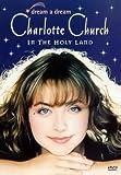 Charlotte Church - Dream A Dream: Charlotte Church In The Holy Land ( [Import anglais]