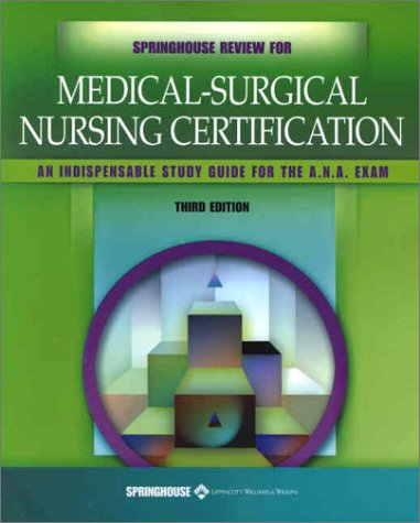 Springhouse Review For Medical Surgical Nursing Certification