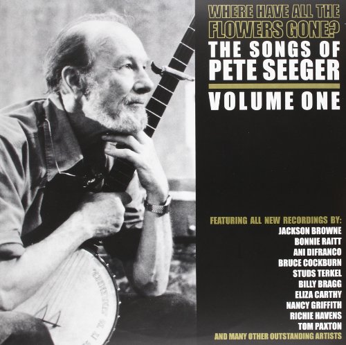 VV.AA. - Where Have All The Flowers Gone? The Songs Of Pete Seeger - Volume One