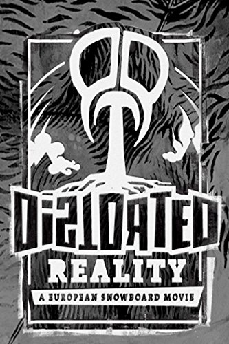 Distorted Reality: A European Snowboard Movie
