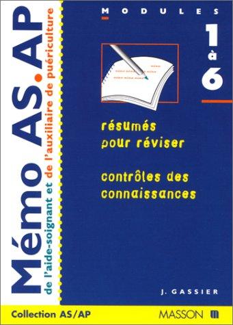 MEMO AS/AP DE L'AIDE-SOIGNANT ET DE L'AUXILIAIRE DE PUERICULTURE. : Modules 1 à 6