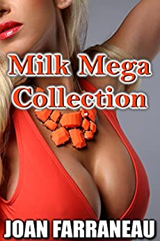 Milk Mega Collection: 15 Deliciously Creamy Stories by [Farraneau, Joan]