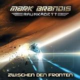 Mark Brandis - Raumkadett: 10: Zwischen den Fronten (Audio CD)