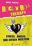 Rock 'n' Roll Therapy: Stress, Ängste und Krisen meistern (metropolitan Bücher)
