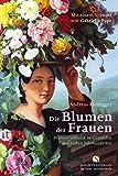 Die Blumen der Frauen: Blumensymbolik in Gemälden aus sieben Jahrhunderten (Elisabeth Sandmann im it)