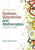 Dyslexia, Dyscalculia and Mathematics