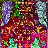 Songtexte von Martin Atkins and The Chicago Industrial League - An Industrial Christmas Carol