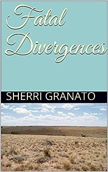 Fatal Divergences (English Edition) de [Granato, Sherri]