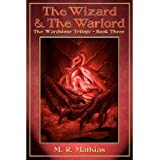 [ The Wizard And The Warlord: The Wardstone Trilogy Book Three ] By Mathias, MR M R (Author) [ Jul - 2012 ] [ Paperback ]
