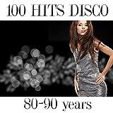 100 Hits Disco 80-90 Years