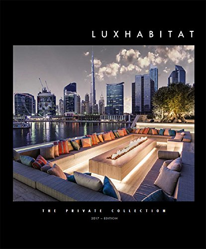 The Private Collection - Spring 2017: Luxury real estate, interior design and lifestyle magazine by Luxhabitat (English Edition)