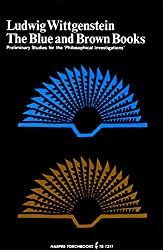 The Blue and Brown Books (Preliminary Studies for the Philosophical Investigations)