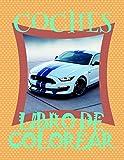 Libro de Colorear Coches : Libro de Colorear Carros Colorear Niños 3-7 Años!  (Libro de Colorear Coches - A SERIES OF COLORING BOOKS)