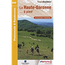 La Haute-Garonne à pied : 40 promenades & randonnées