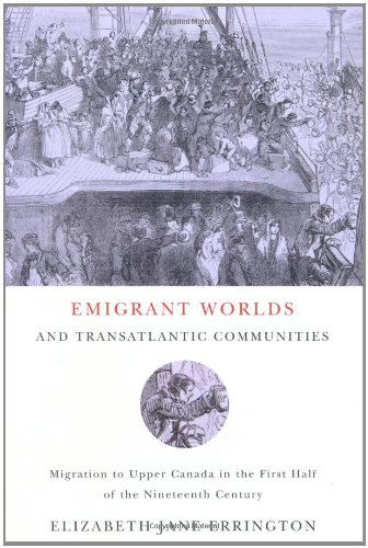 emigrant-worlds-and-transatlantic-communities-migration-to-upper-canada-in-the-first-half-of-the-nin