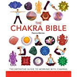The Chakra Bible: The Definitive Guide to Chakra Energy