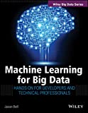 Machine Learning for Big Data: Hands-On for Developers and Technical Professionals