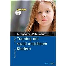 Training mit sozial unsicheren Kindern: Einzeltraining, Kindergruppen, Elternberatung. Mit CD-ROM (Materialien für die klinische Praxis)