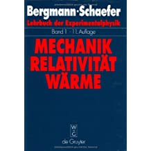 Lehrbuch der Experimentalphysik: Lehrbuch der Experimentalphysik, Bd.1. Mechanik, Relativität, Wärme