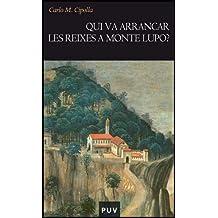 Qui va arrancar les reixes a Monte Lupo? (Història)