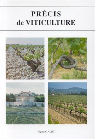 Précis de viticulture : À l'usage des ingénieurs agronomes, des étudiants en agronomie et en oenologie, des techniciens des lycées agricoles et des professionnels de la viticulture par Pierre Galet
