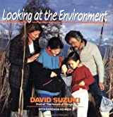 Looking at the Environment (David Suzuki's Looking at Series)